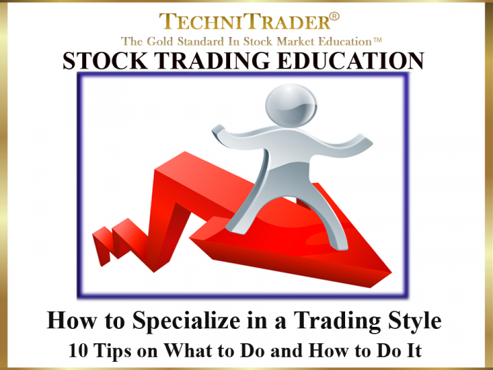 How to Specialize in a Trading Style?